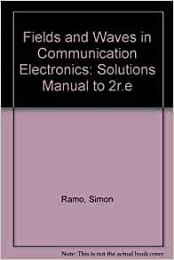 fields and waves in communication electronics solution manual